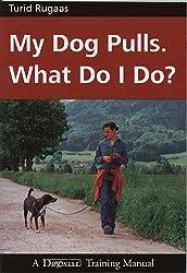 MY DOG PULLS - WHAT DO I DO? (English Edition)