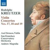 Kreutzer: Violin Concertos Nos. 17-19