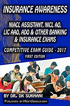 Insurance Awareness - 1: NIACL Assistant, NICL AO, LIC AAO, ADO & Other Banking & Insurance Exams (Competitive Exam Guide - 2017) by [Sukhani, Dr. DK]