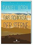Das Schicksal der Sterne von Daniel Höra