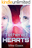 Tethered Hearts (Action Packed Post-Apocalyptic Young-Adult Dystopian Sci-Fi): Tethered Twins Book Three