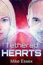 Tethered Hearts (Action Packed Post-Apocalyptic Young-Adult Dystopian Sci-Fi): Tethered Twins Book Three (English Edition)