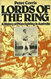Lords of the Ring A History of Prize-Fighting in Australia