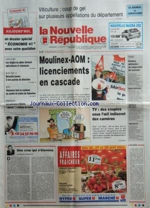 NOUVELLE REPUBLIQUE (LA) [No 17177] du 26/04/2001 - VITICULTURE / COUP DE GEL SUR PLUSIEURS APPELLATIONS DE DEPARTEMENT -MOULINEX-AOM / LICENCIEMENTS EN CASCADE -UNE CRUE QUI S'ETERNISE PAR GUENERON -FOOT / LES POISSONS D'ALIOTIS - par Collectif