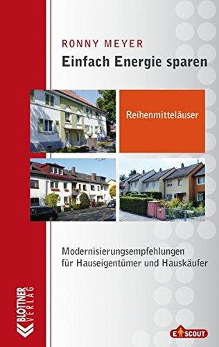 Einfach Energie sparen: Reihenmittelhäuser: Modernisierungsempfehlungen für Hauseigentümer und Hauskäufer