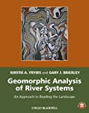 Geomorphic Analysis of River Systems: An Approach to Reading the Landscape (Key Contemporary Thinkers)