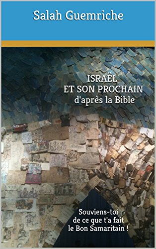 israel-et-son-prochain-dapres-la-bible-souviens-toi-de-ce-que-ta-fait-le-bon-samaritain-french-editi