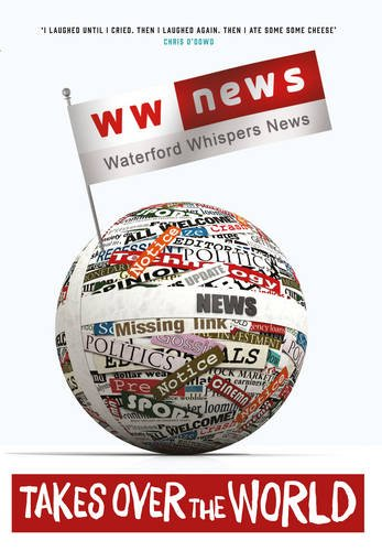 Waterford Whispers News: Takes over the World