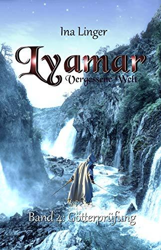 Lyamar - Vergessene Welt - Band 4: Götterprüfung