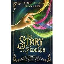 The Story Peddler (Weaver Trilogy)