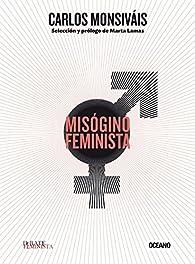 Misogino Feminista par Carlos Monsiváis