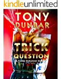 Trick Question: A Hard-Boiled New Orleans Legal Thriller (Tubby Dubonnet #3) (The Tubby Dubonnet Series) (English Edition)