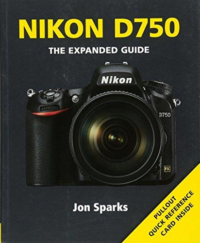 Nikon D750 (Expanded Guide) por Jon Sparks