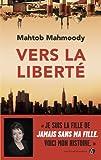 Vers la liberté / Mahtob Mahmoody | Mahmoody, Mahtob. Auteur