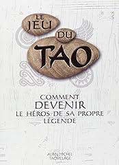 estimation pour le livre Le Jeu du Tao : Comment devenir le héros de sa...