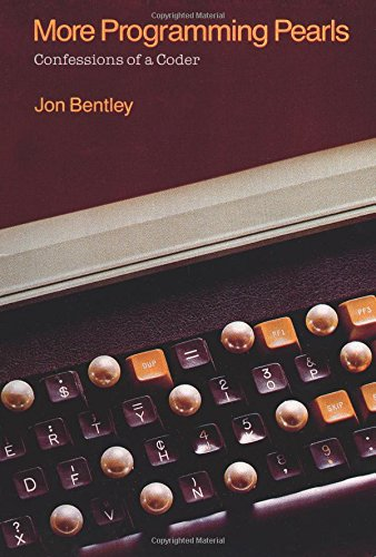 More Programming Pearls: Confessions of a Coder: Confessions of a Coder (ACM Press) (Programming Acm)