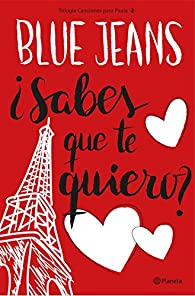 ¿Sabes que te quiero? par Blue Jeans