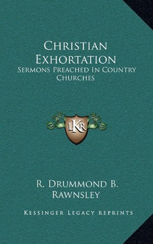 Christian Exhortation: Sermons Preached in Country Churches