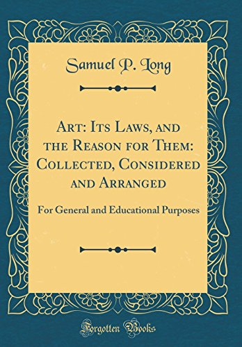 Fuller Malerei (Art: Its Laws, and the Reason for Them: Collected, Considered and Arranged: For General and Educational Purposes (Classic Reprint))