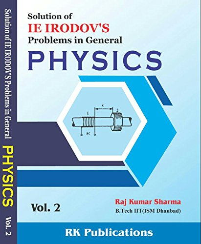 Solution of IE IRODOV problems in general Physics VOL. 2 by Rajkumar Sharma