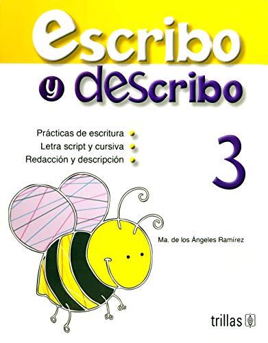 Escribo Y Describo/I Write and Describe: 3 por Maria De Los Angeles Ramirez Vallejo