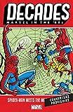 Décennies - Marvel dans les Années 60 - Spider-Man rencontre l'univers Marvel