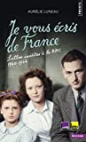 Je vous écris de France. Lettres inédites à la BBC