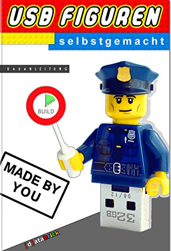 USB Figuren selbstgemacht: USB Sticks in Lego® Figuren I Bauanleitung I databrick (dt. Version) (Usb Lego)