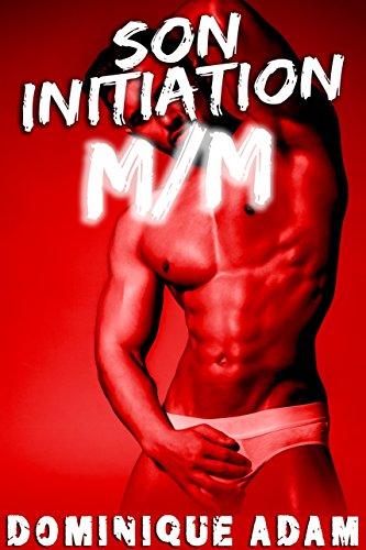 Son Initiation M/M: (Roman Érotique MM, Interdit, Tabou, Bisexuel, HARD, Première Fois, Gay, LGBT) (French Edition)