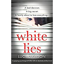 White Lies: A gripping psychological thriller with an absolutely brilliant twist