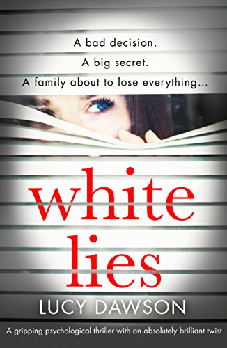 White Lies: A gripping psychological thriller with an absolutely brilliant twist (English Edition)