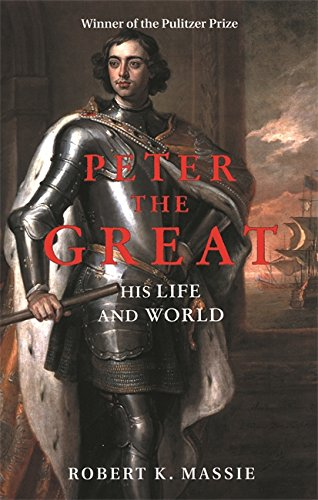 Book cover for Peter the Great: His Life and World