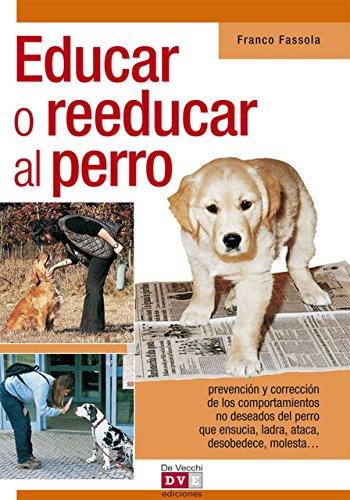 Educar o reeducar al perro por Franco Fassola