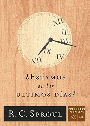 Descargar Libro ¿Estamos en los últimos días? de R.C. Sproul