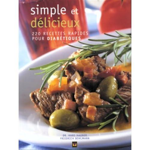 Simple et délicieux : 220 recettes rapides pour diabétiques