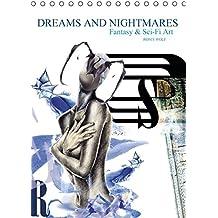 Dreams and Nightmares - Fantasy & Sci-Fi Art / 2016 (Tischkalender 2016 DIN A5 hoch): Die Schönheit von Träumen und ihr Wahnsinn - gefasst in 12 ... 14 Seiten) (CALVENDO Wissenschaft)