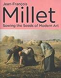 Jean-Francois Millet - Sowing the Seeds of Modern Art