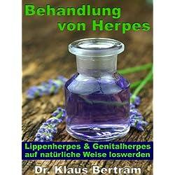 Behandlung von Herpes – Lippenherpes und Genitalherpes auf natürliche Weise loswerden