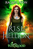 Rise of the Hellion (Foxblood Trilogy Two) (Fosswell Chronicles Book 3) (English Edition)