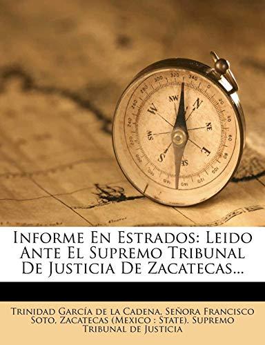 Informe En Estrados: Leido Ante El Supremo Tribunal De Justicia De Zacatecas... - Mexico Tri De El