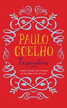 Inspirations: Selections from Classic Literature (Penguin Classics) by [Coelho, Paulo]
