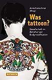 Was tattoon?: Gesellschaft im Zeitalter von Bodymodification (Rotbuch)