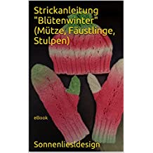 "Strickanleitung ""Blütenwinter"" (Mütze, Fäustlinge, Stulpen): eBook"