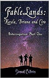 FableLands: Kayla, Briana and Ciro: Interrogation Part One