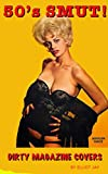 50's Smut: Dirty Magazine Covers