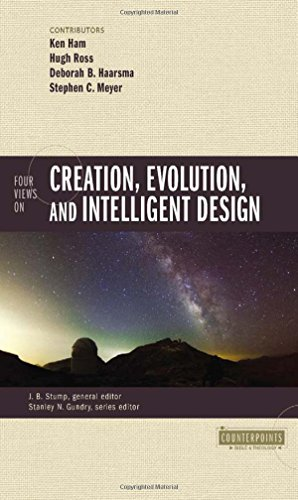 Four Views on Creation, Evolution, and Intelligent Design (Counterpoints: Bible and Theology)