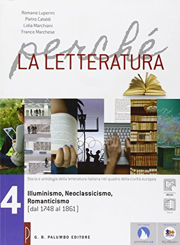 Perch la letteratura. Per le Scuole superiori. Con e-book. Con espansione online: 4