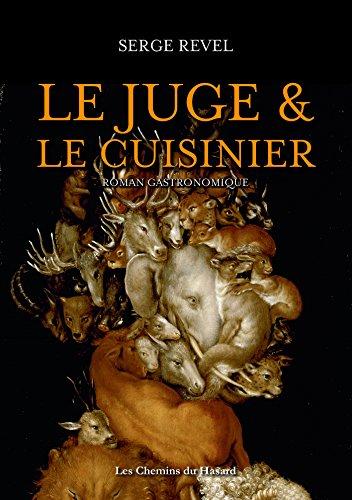 Le juge & le cuisinier : Roman gastronomique