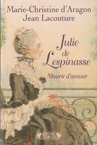Julie de Lespinasse : Mourir d'amour