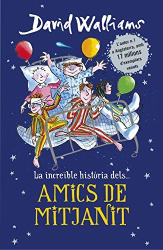 Amics de mitjanit (Catalan Edition) por David Walliams